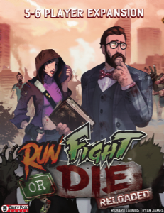Run, Fight or Die: Reloaded - 5-6 Player Expansion